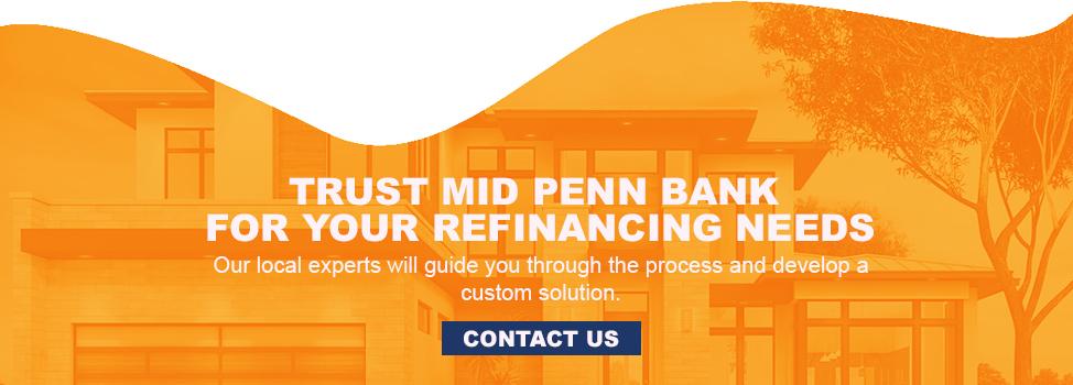 Trust Mid Penn Bank for Refinancing Needs